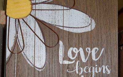 Love Begins at Home Sign